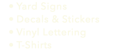 Yard Signs Decals & Stickers Vinyl Lettering T-Shirts